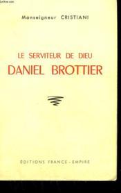Le Serviteur De Dieu. Daniel Brottier ( 1876 - 1936 ). - Couverture - Format classique