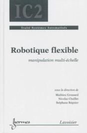 Vente  Robotique Flexible (Traite Systemes Automatises, Ic2)  - Grossard Mathieu