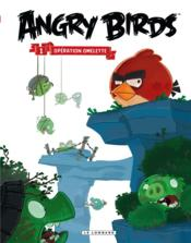 Vente livre :  Angry Birds T.1 ; opération omelette  - Collectif