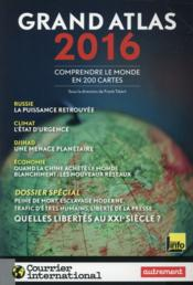 Vente livre :  Grand atlas 2016 ; comprendre le monde en 200 cartes  - Franck Tetart - Collectif