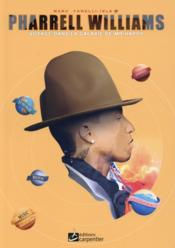 Vente livre :  Pharrell Williams ; voyage dans la galaxie de Mr Happy  - Marc Fanelli-Isla