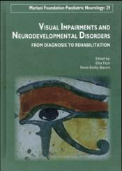 Vente livre :  Visual impairments and neurodevelopmental disorders ; from diagnosis to rehabilitation  - Elisa Fazzi - Paolo Emilio Bianchi