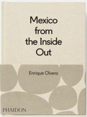 Vente livre :  Mexico from the inside out  - Enrique Olvera
