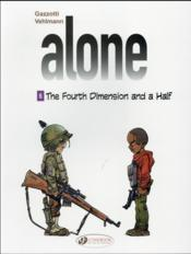 Vente livre :  Alone t.6 ; the fourth dimension and a half  - Fabien Vehlmann - Bruno Gazzotti