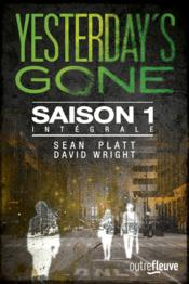 Vente livre :  Yesterday's gone saison 1 ; intégrale  - Sean Platt - David Wright