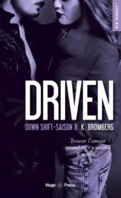Vente livre :  Driven T.8 ; down shift  - K. Bromberg