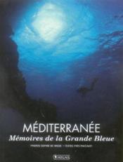 Mediterranee ; memoires de la grande bleue - Couverture - Format classique