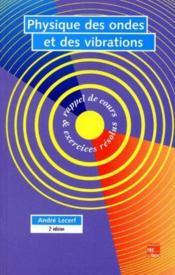 Physique des ondes et des vibrations ; rappel de cours et exercices résolus (2e édition) - Couverture - Format classique