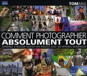 Vente  Comment photographier absolument tout  - Tom Ang