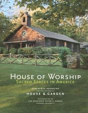 House of worship ; sacred spaces in america - Intérieur - Format classique