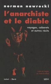 L'anarchiste et le diable ; voyages, cabarets et autres récits - Couverture - Format classique