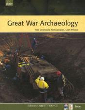 Vente livre :  Great war archaeology  - Collectif - Gilles Prilaux - Yves Desfosses - Alain Jacques
