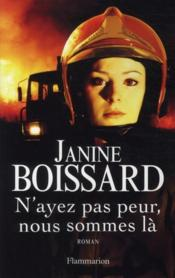 N'Ayez Pas Peur, Nous Sommes La – Janine Boissard