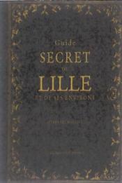 Guide secret de Lille et de ses environs - Couverture - Format classique