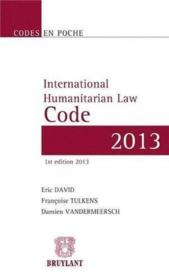Vente livre :  International humanitarian law code 2013  - Eric David - Tulkens