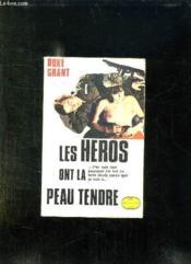 Les Heros Ont La Peau Tendre. Baroudeurs Et Commandos. - Couverture - Format classique