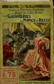 La Jeunesse Du Roi Henri. Tome 2 : Les Galanteries De Nancy La Belle. Collection Le Livre Populaire N°2. - Couverture - Format classique