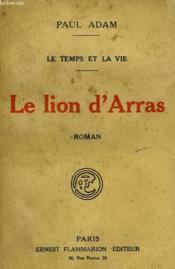 Le Temps Et La Vie. Le Lion D'Arras. - Couverture - Format classique