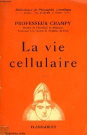 La Vie Cellulaire. Collection : Bibliotheque De Philosophie Scientifique. - Couverture - Format classique