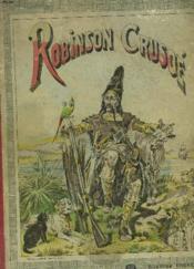 AVENTURES DE ROBINSON CRUSOE. Album pour les enfants. Avec de nombreuses illustrations par J. J. Grandville et des chromotypographies de L. Nehlig. - Couverture - Format classique