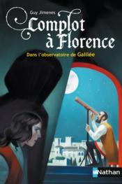 Complot à Florence ; dans l'observatoire de Galilée - Couverture - Format classique
