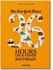 Vente livre :  The New York Times ; 36 Hours ; USA Southeast  - Barbara Ireland