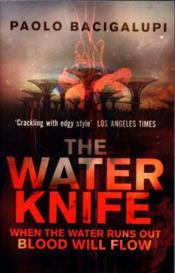 Vente livre :  THE WATER KNIFE  - Paolo Bacigalupi