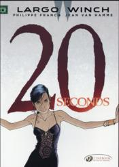 Vente livre :  Largo Winch T.20 ; 20 Seconds  - Jean Van Hamme - Philippe Francq