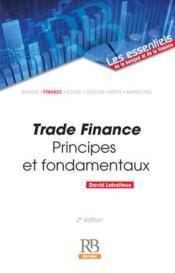 Vente  Trade finance ; principes et fondamentaux  - David Leboiteux