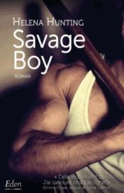 Vente livre :  Savage boy  - Helena Hunting