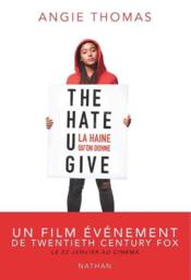 Vente livre :  The hate U give ; la haine qu'on donne  - Angie Thomas