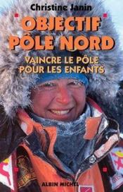 Vente livre :  Objectif pole nord  - Collectif - Christine Janin
