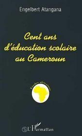 Cent Ans D'Education Scolaire Au Cameroun - Intérieur - Format classique