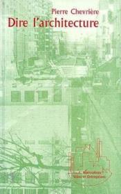 Dire l'architecture - Couverture - Format classique