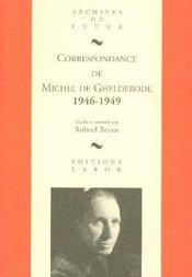 Correspondance de Michel de Ghelderode ; 1946-1949 - Intérieur - Format classique