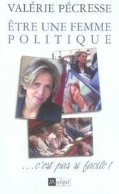 Être une femme politique... c'est pas si facile ! - Couverture - Format classique