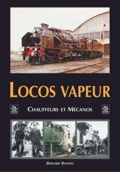 Locos vapeur ; chauffeurs et mécanos - Couverture - Format classique