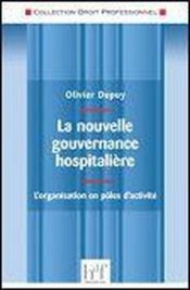 La nouvelle gouvernance hospitalière ; l'organisation en pôles d'activité - Couverture - Format classique