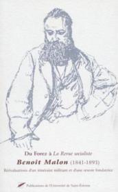 Du Forez A La Revue Socialiste ; Benoit Malon 1841-1893 - Couverture - Format classique