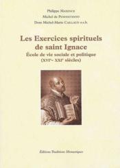 Les exercices spirituels de saint Ignace ; école de vie sociale et politique (XVI-XXI siècles) - Couverture - Format classique