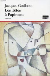 Les Tetes A Papineau - Couverture - Format classique