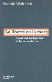 La liberte ou la mort ; essai sur la terreur et le terrorisme - Intérieur - Format classique