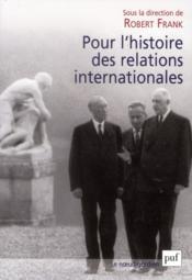 Pour l'histoire des relations internationales - Couverture - Format classique