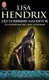 Les guerriers maudits t.3 ; le champion de lady Eleanor - Couverture - Format classique