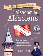 Petit dictionnaire insolite de l'alsacien et des Alsaciens - Couverture - Format classique