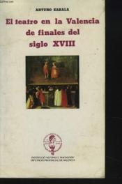 El Teatro En La Valencia De Finales Del Siglo Xviii. - Couverture - Format classique