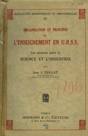 Oraganistion Et Principes De L'Enseignement En U.R.S.S. Les Relations Entre La Science Et L'Industrie. - Couverture - Format classique
