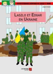 Laszlo et Edgar en Ukraine - Couverture - Format classique