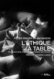 L'éthique à table  - Peter Singer - Jim Son