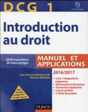Vente livre :  DCG 1 ; introduction au droit ; manuel et applications (édition 2016/2017)  - Jean-Francois Bocquillon - Martine Mariage - Jacques Saraf